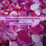 Rózsa szappan recept érzékeny bőrre
